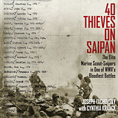 40 Thieves on Saipan - The Elite Marine Scout-Snipers in One of WWII's Bloodiest Battles (Unabridged)