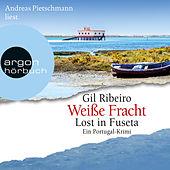 Weiße Fracht - Lost in Fuseta (Gekürzte Lesung)