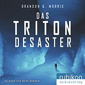 Das Triton-Desaster (Ungekürzt)