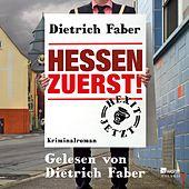 Hessen zuerst! (Ungekürzte Autorenlesung)