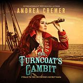 The Turncoat's Gambit - The Inventor's Secret, Book 3 (Unabridged)
