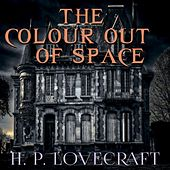The Colour out of Space (Howard Phillips Lovecraft)