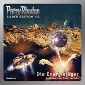 Die Energiejäger - Perry Rhodan - Silber Edition 112 (Ungekürzt)