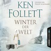 Winter der Welt - Die Jahrhundert-Saga (Ungekürzt)