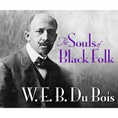 The Souls of Black Folk (Unabridged)