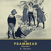 The Psammead Trilogy (Five Children and It, the Phoenix and the Carpet & the Story of the Amulet)