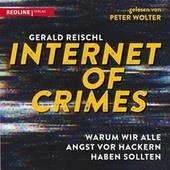Internet of Crimes (Warum wir alle Angst vor Hackern haben sollten)