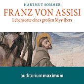 Franz von Assisi (Ungekürzt)