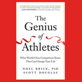 The Genius of Athletes - What World-Class Competitors Know That Can Change Your Life (Unabridged)