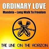 Ordinary Love (Mandela - Long Walk to Freedom)