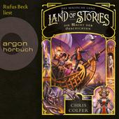 Die Macht der Geschichten - Land of Stories - Das magische Land 5 (Ungekürzte Lesung)