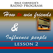 How To Win Friends & Influence People - Lesson 2