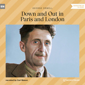 Down and out in Paris and London (Unabridged)