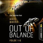 Out of Balance, Folge 1-6: Sammelband (Ungekürzt)