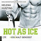 Hot as Ice - Heißkalt geküsst - Pucked, Band 3 (Ungekürzt)