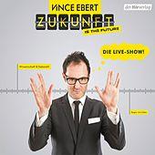 Zukunft is the Future (Die Live-Show)