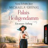 Ein neuer Anfang - Palais Heiligendamm, Teil 1 (Ungekürzt)