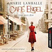 Eine neue Zeit - Café-Engel-Saga, Band 1 (Ungekürzt)