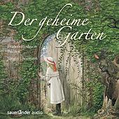 Der geheime Garten (Gekürzte Lesung)